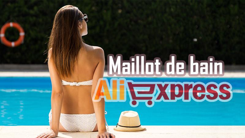 af4f77fd16102 Aliexpress Maillot de bain - Comment acheter son Maillot en Chine
