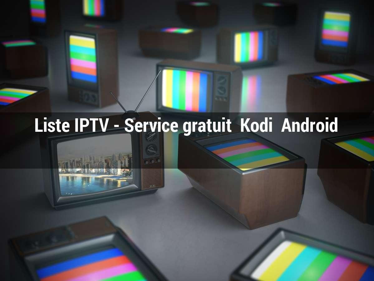 Liste IPTV - Service gratuit / Kodi / Android - zvoon